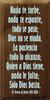 9x18 Walnut Stain board with Baby Aqua  Nada te turbe, nada te espante, todo se pasa; Dios no se muda. La paciencia todo lo alcanza; Quien a Dios tiene, nada le falta; Solo Dios basta. -St Teresa of Avila (1515-1582)