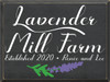 18x24 Charcoal board with White, Kelly, and Lavender text  Lavender Mill Farm  Established 2020  Renee and Lee