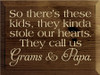 9x12 Walnut Stain board with Cream text  So there's these kids, they kinda stole our hearts. They call us Grams & Papa.