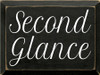 9x12 Black board with White text  Second Glance