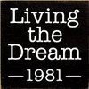 7x7 Black sign with White text  Living the dream 1981