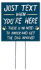 Just Text When You're Here There Is No Need To Knock And Get The Dog Involved - Square Outdoor Standing Lawn Sign 8x8