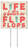 Life Is Better In Flip Flops - Square Outdoor Standing Lawn Sign 8x8