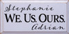 9x18 Lavender board with Black text  Stephanie & Adrian We. Us. Ours.