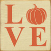 Love with Pumpkin Wood Sign 7x7