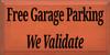 9x18 Burnt Orange board with Black text  Free Garage Parking We Validate