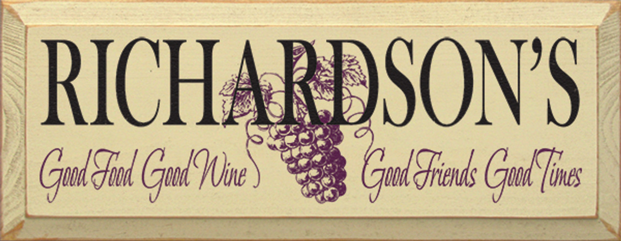 Wood Sign - Custom Name - Good Food Good Wine Good Friends Good Times