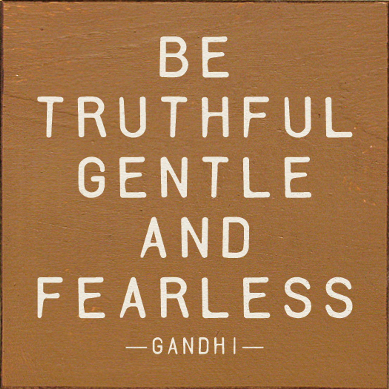 Be Truthful Gentle And Fearless Gandhi Wood Sign Country