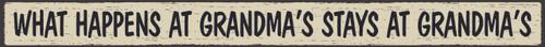 """What Happens  At Grandma's Stays At Grandma's Wood Sign 16"""""""