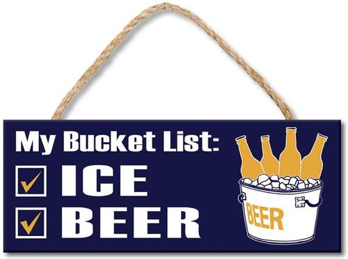 Wood Sign - My Bucket List Ice Beer 4x10