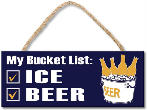 Wood Sign - My Bucket List Ice Beer 4x10