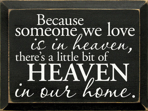 """Because Someone We Love Is In Heaven Wood Sign 12"""" x 9"""""""