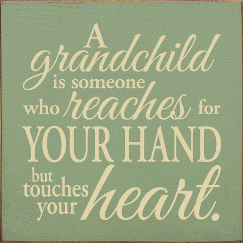 """A Grandchild Is Someone Who Reaches For Your Hand But7"""" x 7""""  Wood Sign"""