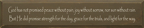 Wood Sign - God Has Not Promised Peace Without Pain, Joy Without Sorrow...
