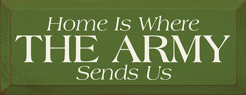 Wood Sign - Home Is Where The Army Sends Us