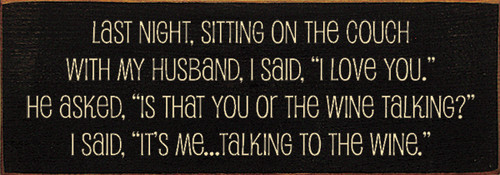 Wood Sign - Last Night, Sitting On The Couch With My Husband, I Said...