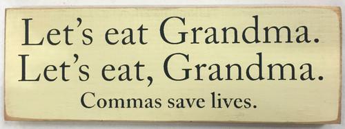 """Let's Eat Grandma... 3.5""""x10"""" Wood Sign"""