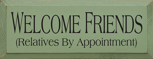 Wood Sign - Welcome Friends (Relatives By Appointment)