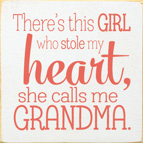 "There's This Girl Who Stole My Heart, She Calls Me Grandma 7"" x 7""  Wood Sign"