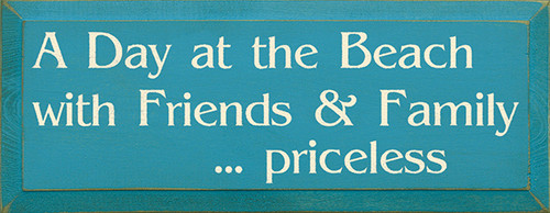 Wood Sign A Day At The Beach With Friends & Family Priceless