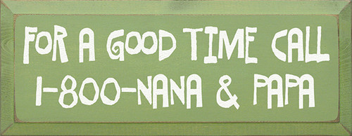 Wood Sign - For A Good Time Call 1-800-Nana & Papa