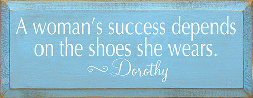 Wood Sign - A Woman's Success Depends On The Shoes She Wears