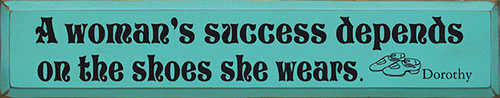 Wood Sign - A Woman's Success Depends On The Shoes She Wears 36in.