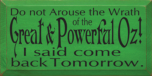 "Do Not Arouse The Wrath Of The Great & Powerful Oz! 18"" Wood Sign"