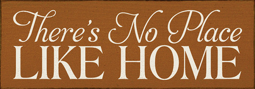 Wood Sign - There's No Place Like Home 10in.