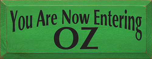 Wood Sign - You Are Now Entering Oz