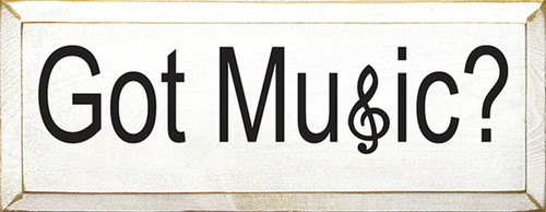 Got Music? Wood Sign