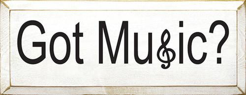 Got Music? Wood Sign
