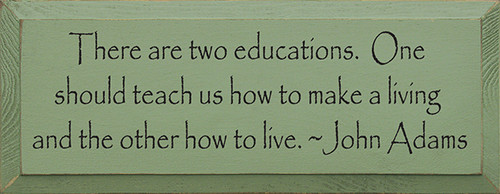 There Are Two Educations. One Should Teach Us How To Make A Living Wood Sign