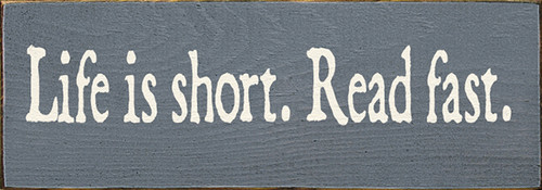 Cute Wood Sign - Life Is Short. Read Fast.