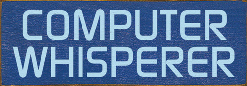 Computer Whisperer Wood Sign