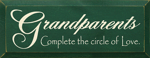 Grandparents Complete The Circle Of Love Wood Sign
