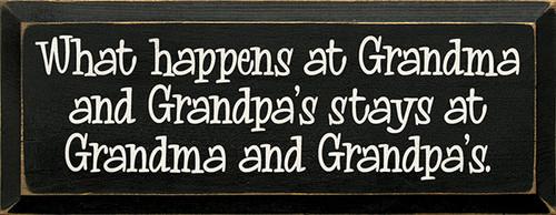 Wood Sign - What Happens At Grandma and Grandpa's Stays At Grandma and Grandpa's