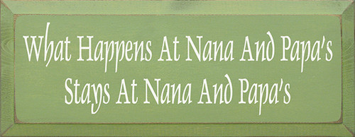 Wood Sign - What Happens At Nana and Papa's Stays At Nana and Papa's
