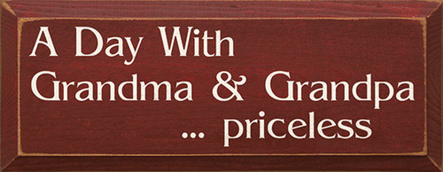 A Day With Grandma & Grandpa Priceless Wood Sign