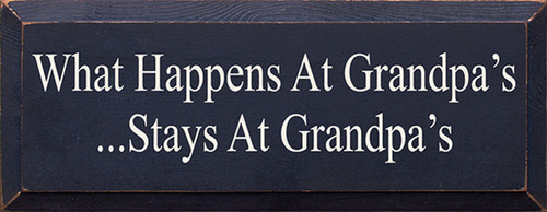 What Happens At Grandpa's Stays At Grandpa's Wood Sign
