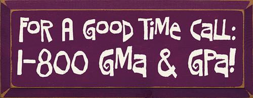 For A Good Time Call 1-800-Gma & Gpa Wood Sign