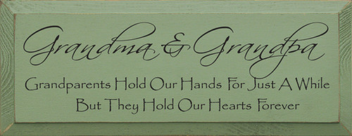 Grandma & Grandpa ~ Grandparents Hold Our Hands For Just A While But They Hold Our Hearts Forever