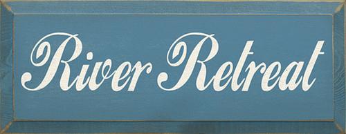 River Retreat Wood Sign