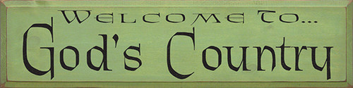 Welcome To God's Country Wood Sign