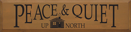 Wood Sign - Peace and Quiet Up North