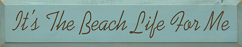 It's The Beach Life For Me Wood Sign 36in.