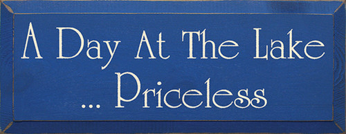 A Day at The Lake Priceless Wood Sign