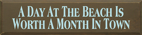 A Day At The Beach Is Worth A Month In Town Wood Sign