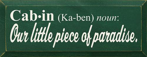 Cabin (Ka-ben) Noun: Our little piece of paradise