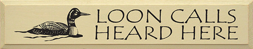 Loon Calls Heard Here Wood Sign 36in.
